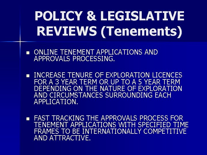 POLICY & LEGISLATIVE REVIEWS (Tenements) n ONLINE TENEMENT APPLICATIONS AND APPROVALS PROCESSING. n INCREASE