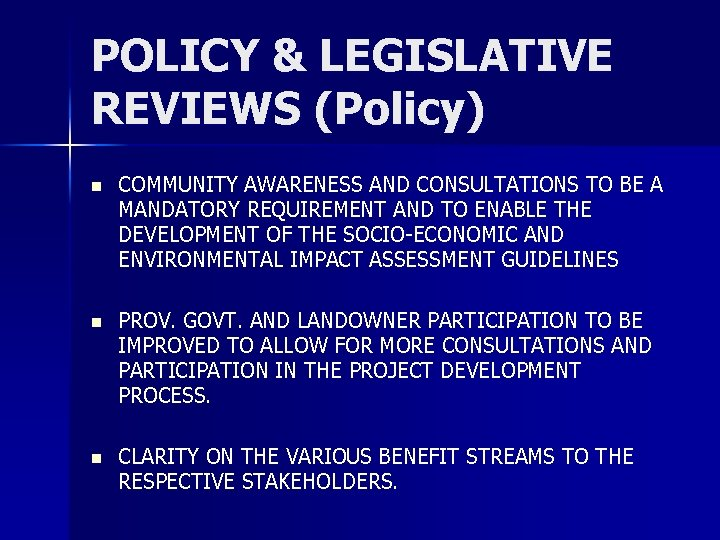 POLICY & LEGISLATIVE REVIEWS (Policy) n COMMUNITY AWARENESS AND CONSULTATIONS TO BE A MANDATORY