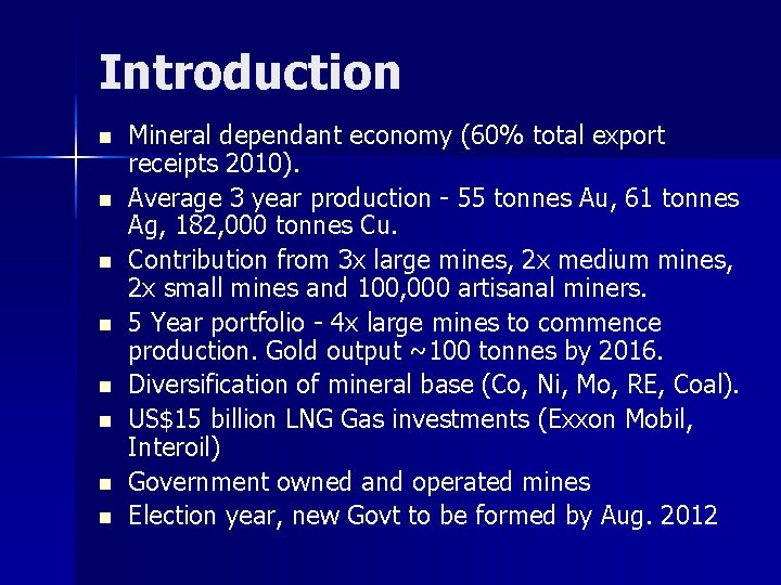 Introduction n n n n Mineral dependant economy (60% total export receipts 2010). Average