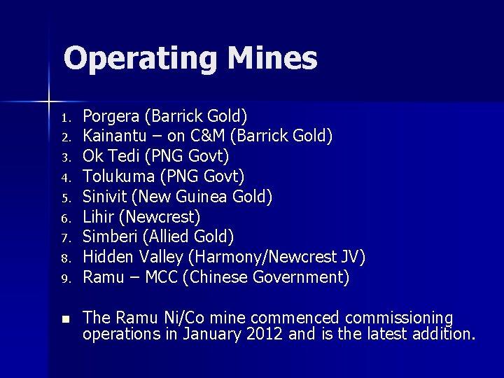 Operating Mines 1. 2. 3. 4. 5. 6. 7. 8. 9. n Porgera (Barrick