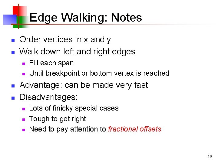 Edge Walking: Notes n n Order vertices in x and y Walk down left