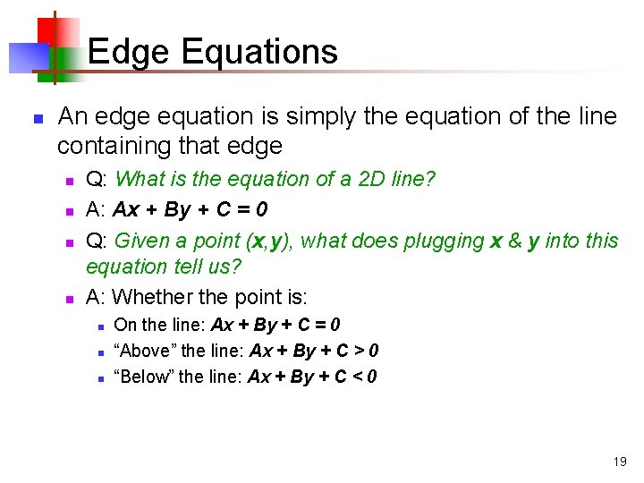 Edge Equations n An edge equation is simply the equation of the line containing