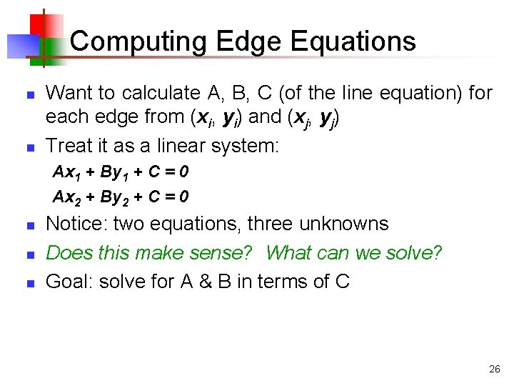 Computing Edge Equations n n Want to calculate A, B, C (of the line
