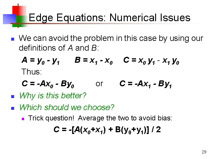 Edge Equations: Numerical Issues n n n We can avoid the problem in this