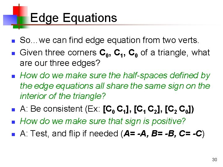 Edge Equations n n n So…we can find edge equation from two verts. Given