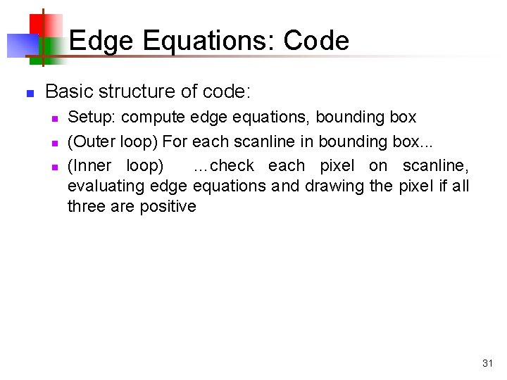 Edge Equations: Code n Basic structure of code: n n n Setup: compute edge