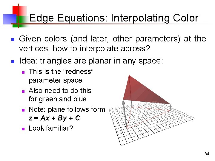 Edge Equations: Interpolating Color n n Given colors (and later, other parameters) at the