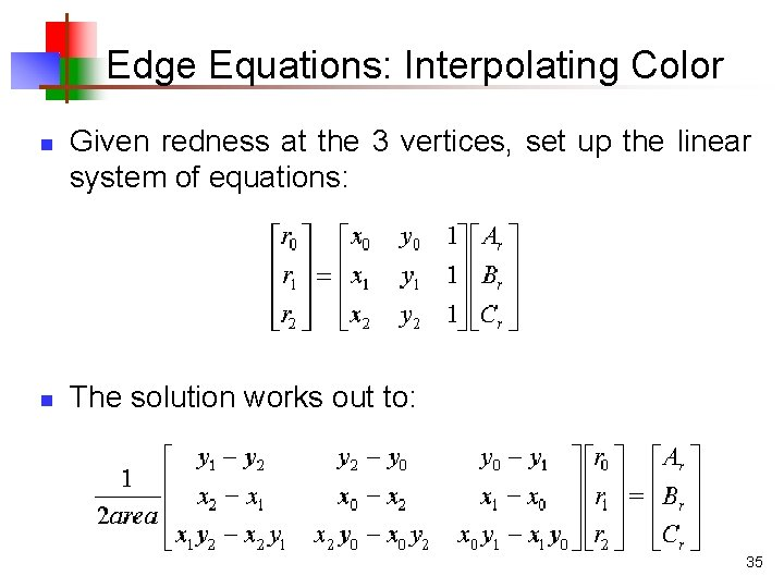 Edge Equations: Interpolating Color n n Given redness at the 3 vertices, set up