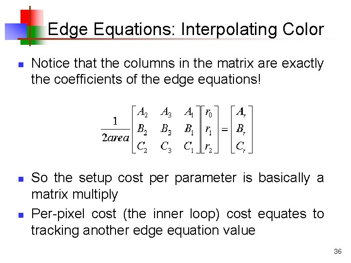 Edge Equations: Interpolating Color n n n Notice that the columns in the matrix