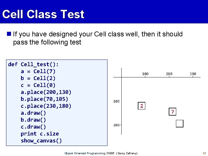 Cell Class Test If you have designed your Cell class well, then it should