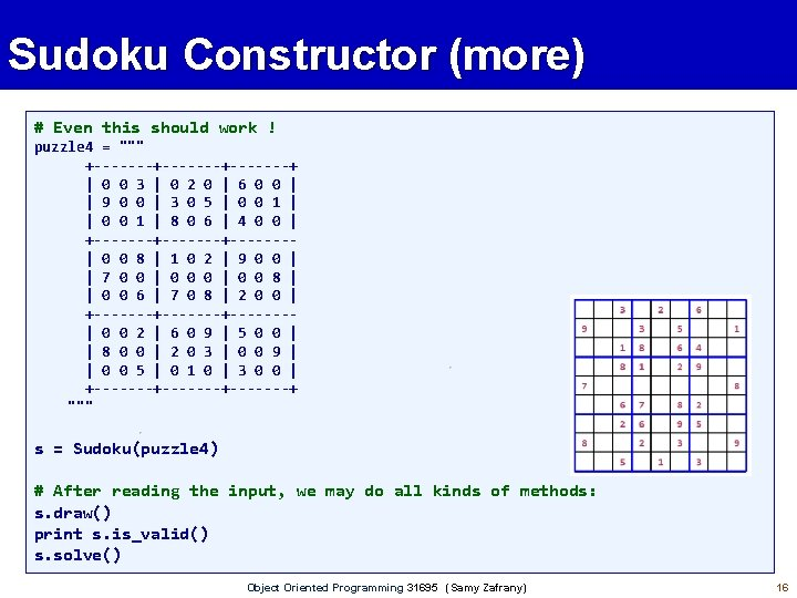 """Sudoku Constructor (more) # Even this should work ! puzzle 4 = """""""""""" +-------+-------+"""