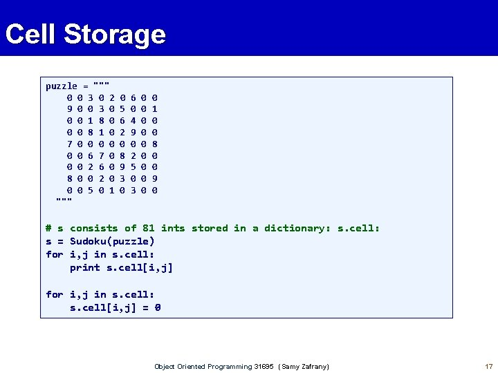 """Cell Storage puzzle = """""""""""" 0 0 3 0 2 9 0 0 3"""