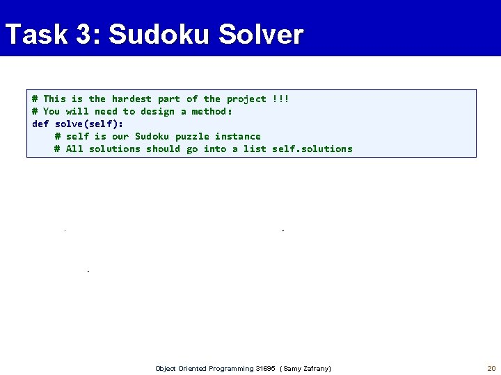 Task 3: Sudoku Solver # This is the hardest part of the project !!!