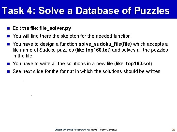 Task 4: Solve a Database of Puzzles Edit the file: file_solver. py You will