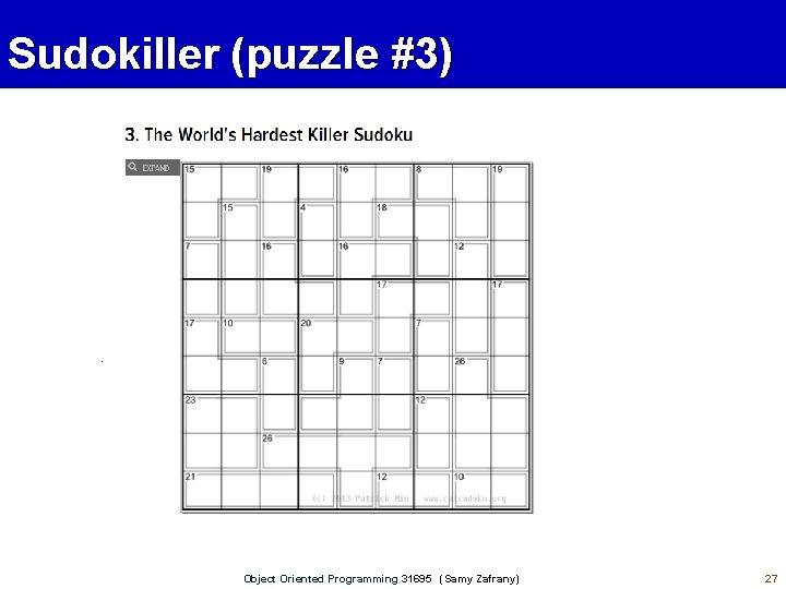 Sudokiller (puzzle #3) Object Oriented Programming 31695 (Samy Zafrany) 27