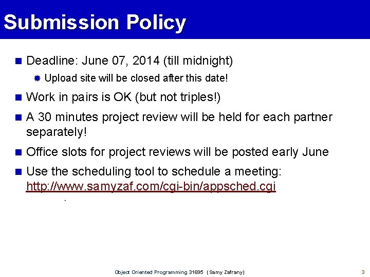 Submission Policy Deadline: June 07, 2014 (till midnight) Upload site will be closed after