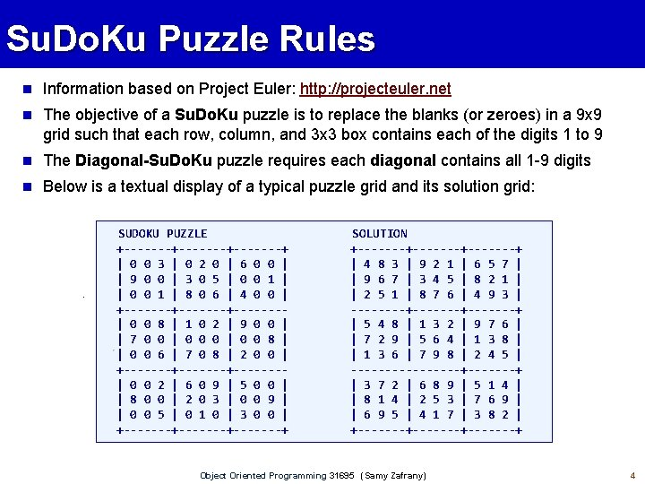 Su. Do. Ku Puzzle Rules Information based on Project Euler: http: //projecteuler. net The