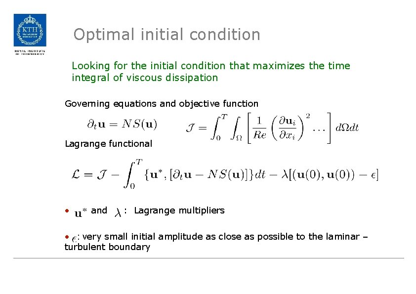 Optimal initial condition Looking for the initial condition that maximizes the time integral of
