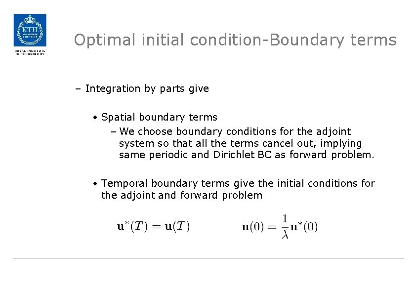 Optimal initial condition-Boundary terms – Integration by parts give • Spatial boundary terms –