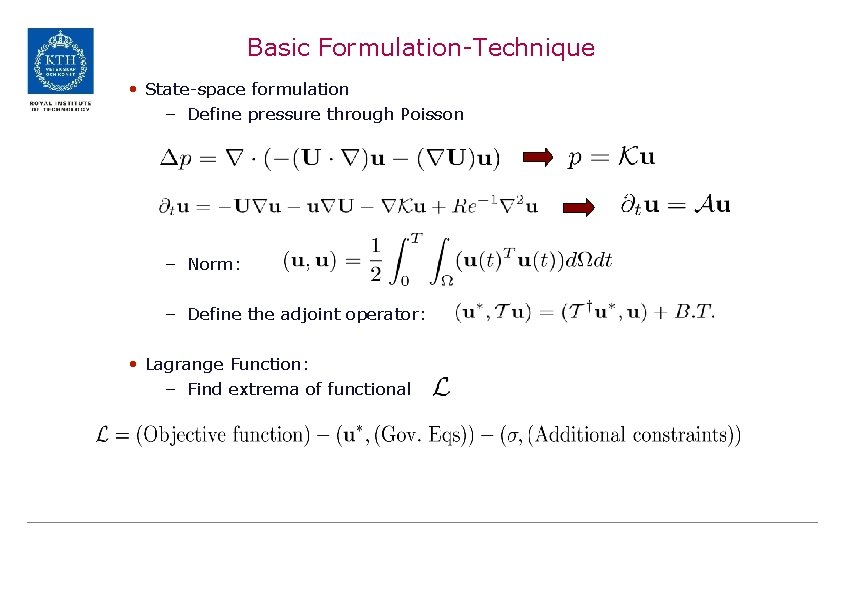 Basic Formulation-Technique • State-space formulation – Define pressure through Poisson – Norm: – Define