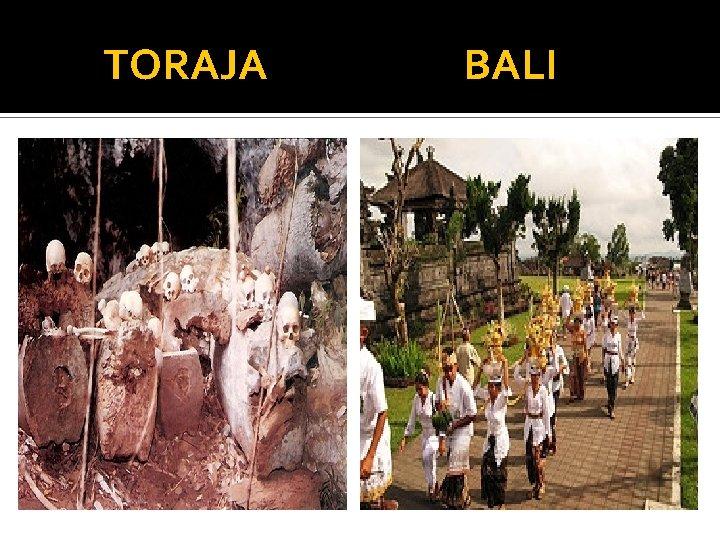 TORAJA BALI