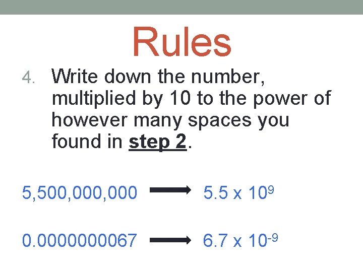 Rules 4. Write down the number, multiplied by 10 to the power of however