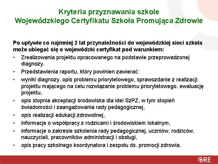 Kryteria przyznawania szkole Wojewódzkiego Certyfikatu Szkoła Promująca Zdrowie Po upływie co najmniej 2 lat