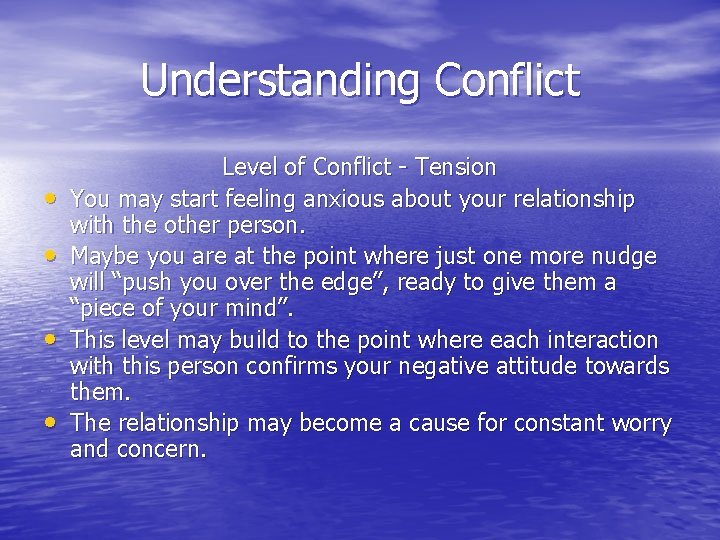 Understanding Conflict • • Level of Conflict - Tension You may start feeling anxious