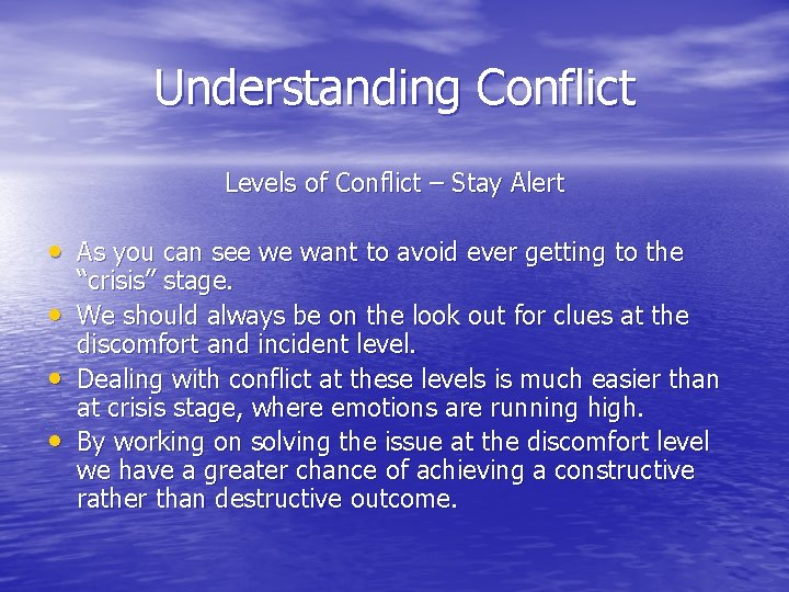 Understanding Conflict Levels of Conflict – Stay Alert • As you can see we