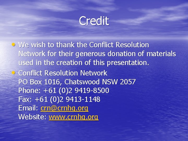 Credit • We wish to thank the Conflict Resolution • Network for their generous