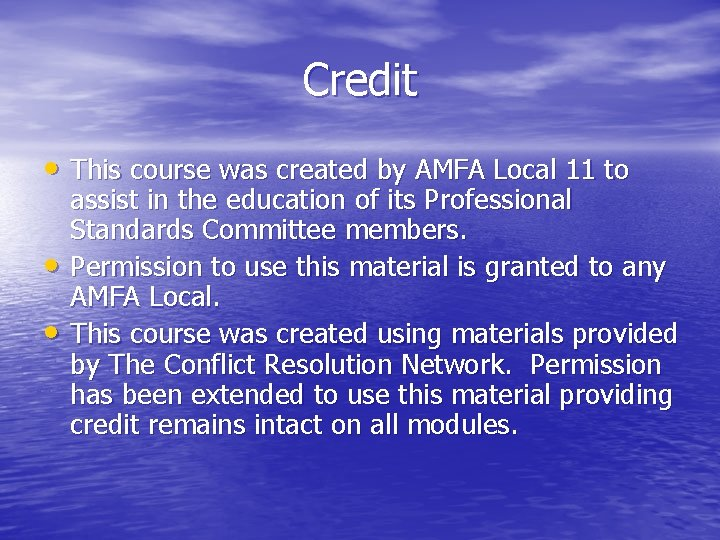Credit • This course was created by AMFA Local 11 to • • assist