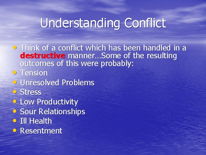 Understanding Conflict • Think of a conflict which has been handled in a •