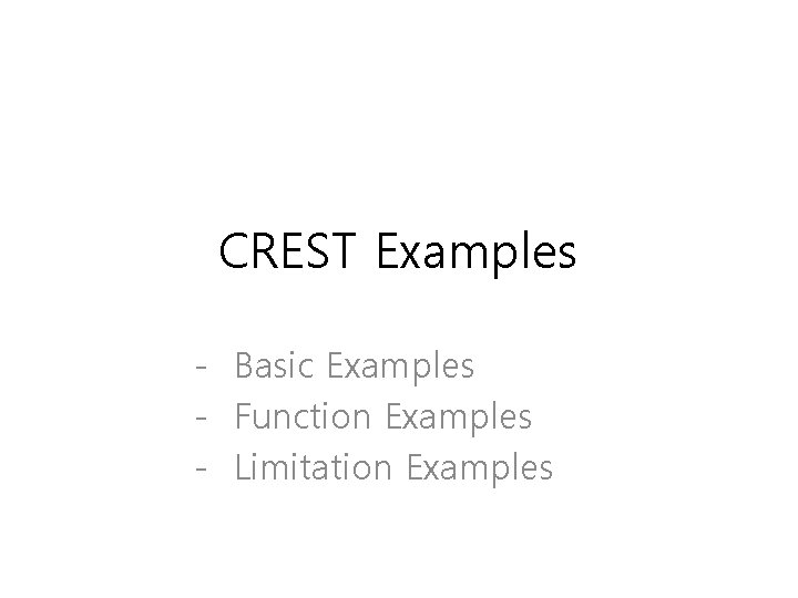 CREST Examples - Basic Examples - Function Examples - Limitation Examples
