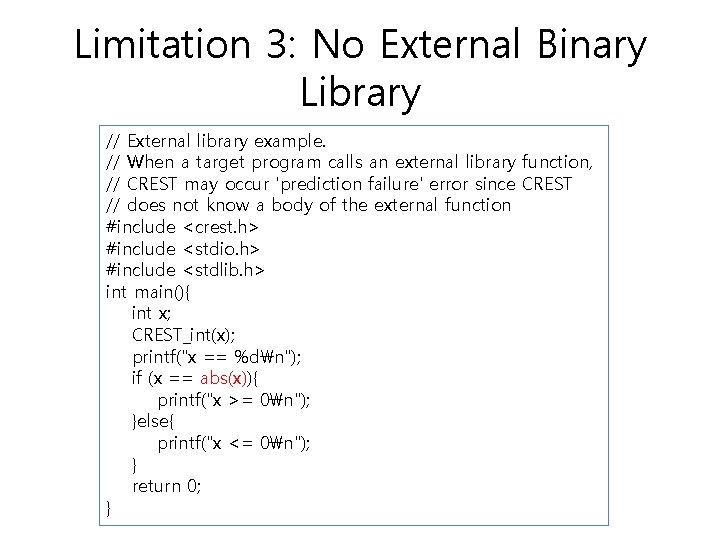 Limitation 3: No External Binary Library // External library example. // When a target