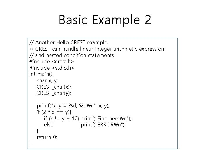 Basic Example 2 // Another Hello CREST example. // CREST can handle linear integer