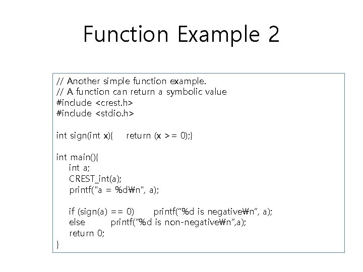 Function Example 2 // Another simple function example. // A function can return a