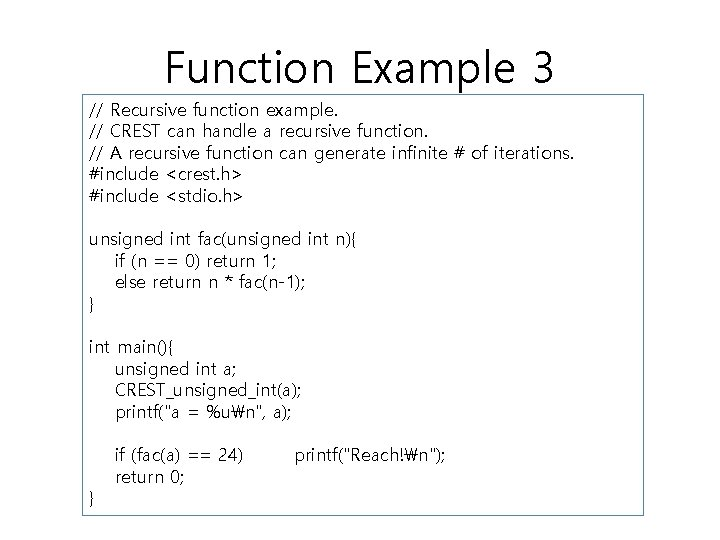 Function Example 3 // Recursive function example. // CREST can handle a recursive function.