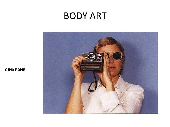 BODY ART GINA PANE