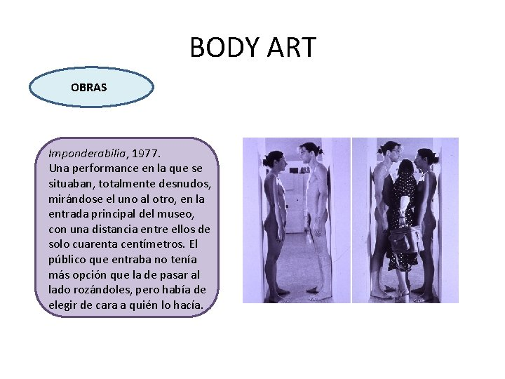 BODY ART OBRAS Imponderabilia, 1977. Una performance en la que se situaban, totalmente desnudos,