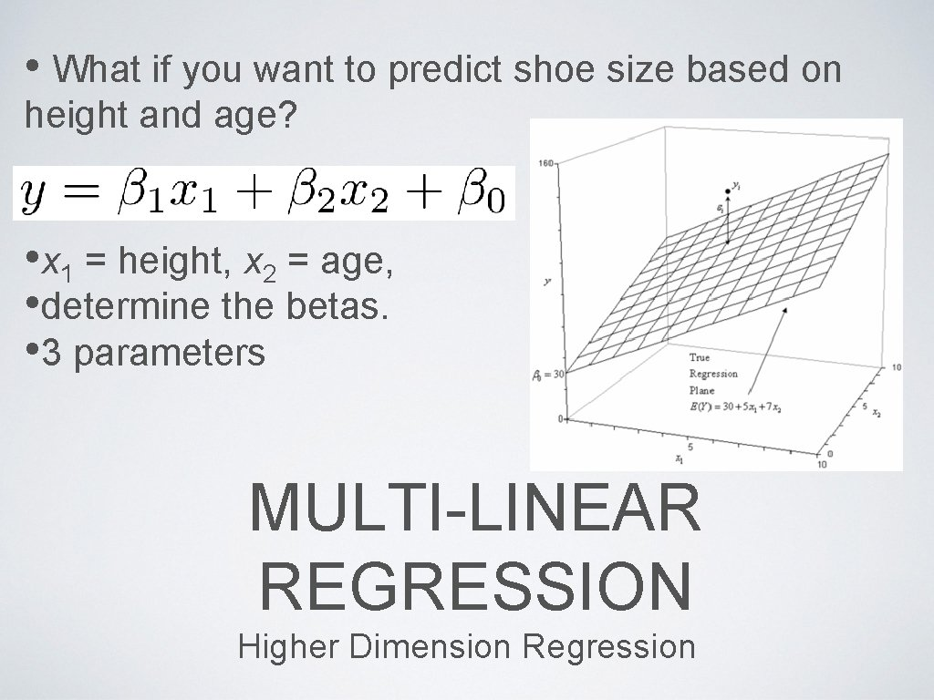 • What if you want to predict shoe size based on height and