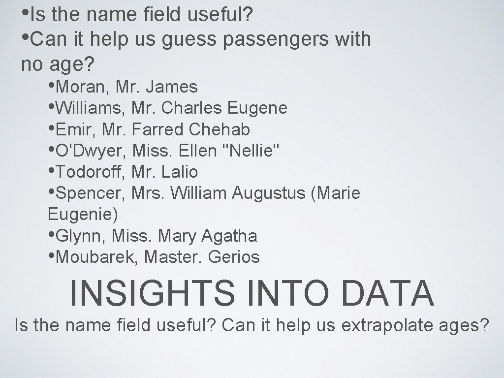 • Is the name field useful? • Can it help us guess passengers