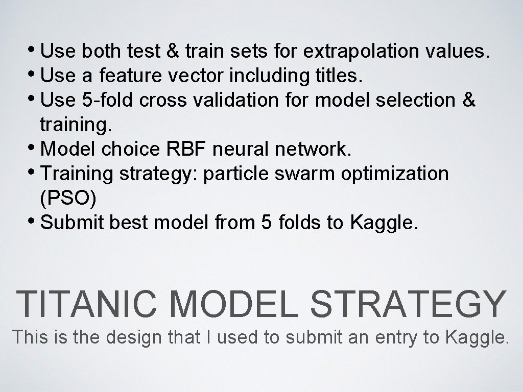 • Use both test & train sets for extrapolation values. • Use a