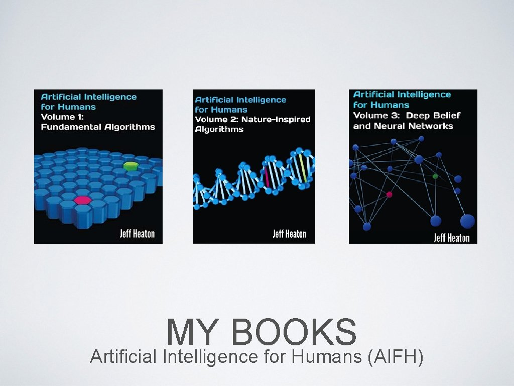 MY BOOKS Artificial Intelligence for Humans (AIFH)