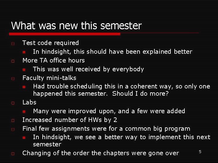 What was new this semester o o o o Test code required n In