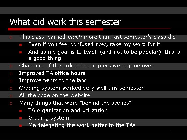 What did work this semester o o o o This class learned much more