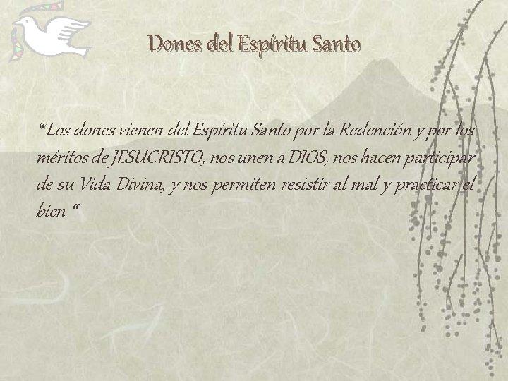 """Dones del Espíritu Santo """" Los dones vienen del Espíritu Santo por la Redención"""
