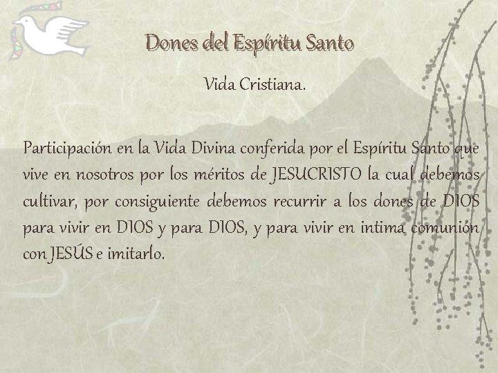 Dones del Espíritu Santo Vida Cristiana. Participación en la Vida Divina conferida por el
