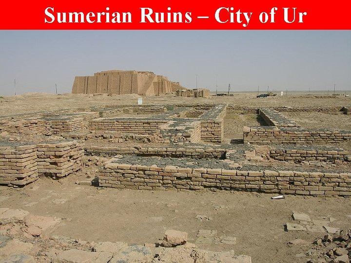 Sumerian Ruins – City of Ur