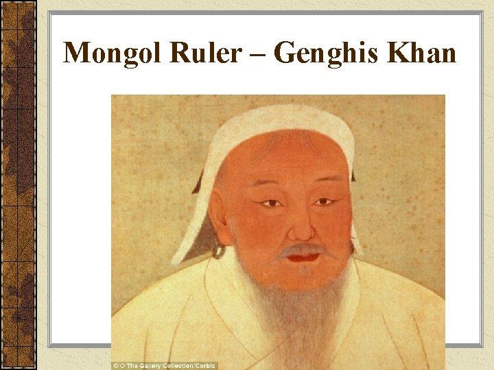 Mongol Ruler – Genghis Khan