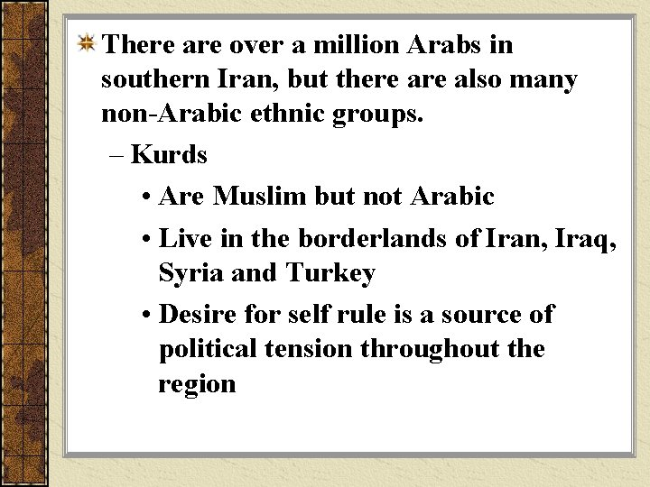 There are over a million Arabs in southern Iran, but there also many non-Arabic